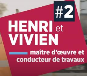 Épisode 2 : Henri, Maitre d'œuvre et Vivien, Conducteur de travaux